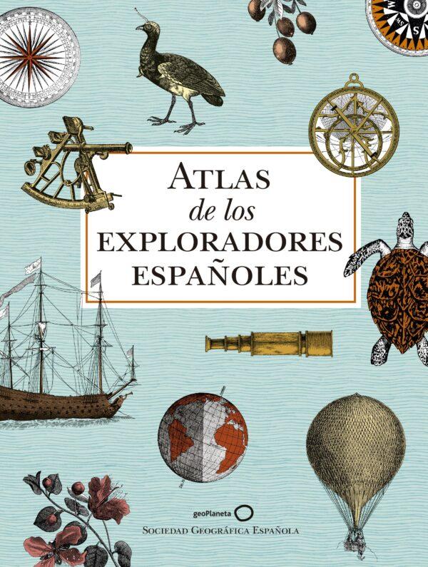 portada_atlas-de-los-exploradores-espanoles-2-edicion_aa-vv_201805071029.jpg