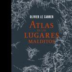 portada_atlas-de-los-lugares-malditos_olivier-le-carrer_201506261318.jpg