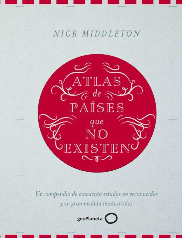 portada_atlas-de-paises-que-no-existen_nick-middleton_201608011442.jpg
