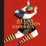 portada_atlas-de-una-pasion-esferica_pep-boatella_201707220026.jpg